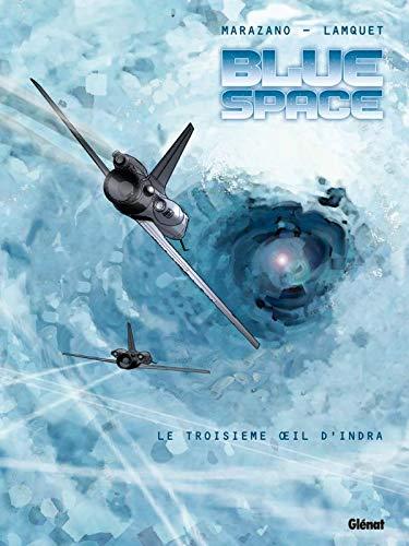 Blue space - Tome 02: Le Troisième oeil d'Indra
