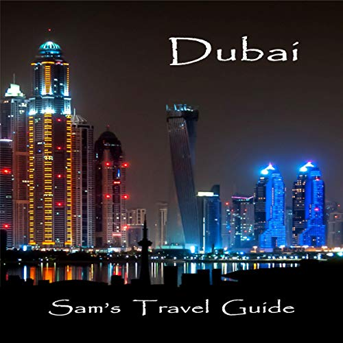 Dubai: Essential Travel Tips - All You NEED to Know cover art