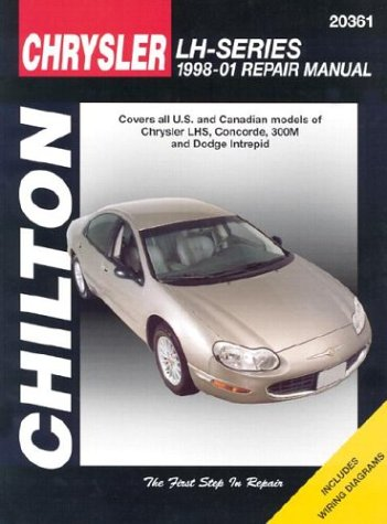 Chrysler LH-Series: Covers All Chrysler Lhs Concorde, 300m and Dodge Intrepid Models (Chilton's Total Car Care Repair Manuals)