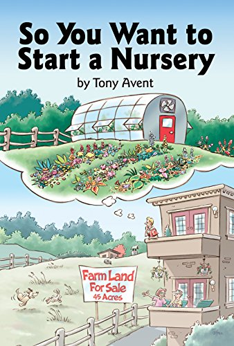 So You Want to Start a Nursery by [Tony Avent]