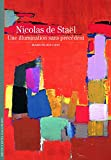 Nicolas de Staël - Une illumination sans précédent