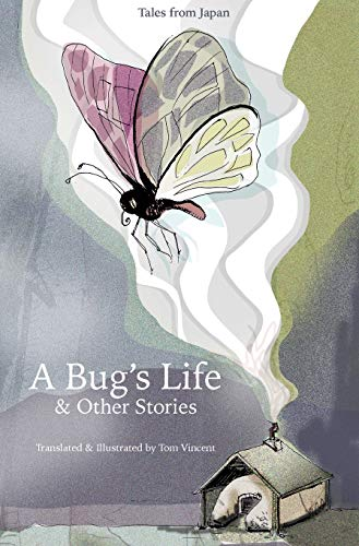 A Bug's Life & Other Stories: Tales from Japan