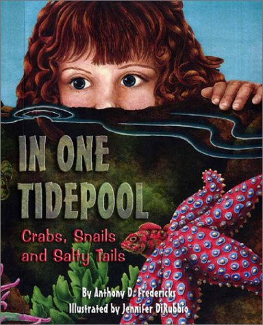 In One Tidepool: Crabs, Snails and Salty Tails (Sharing Nature With Children Book)