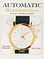 Automatic Wristwatches from Switzerland: Self-Winding Wristwatches by Heinz Hampel(1997-03-01)