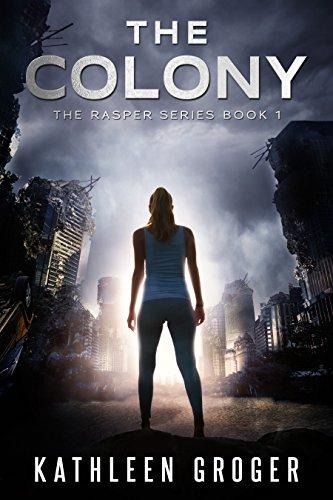 The Colony (Rasper Book 1) by [Kathleen Groger]