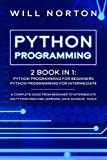 PYTHON PROGRAMMING: 2 book in 1: A complete guide from beginner to intermediate on python machine learning, data science, tools (Computer Programming)