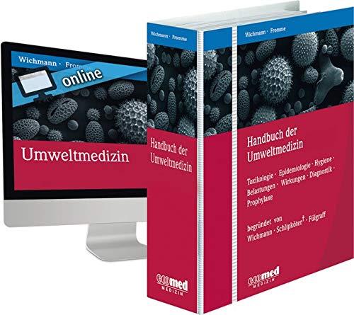 Handbuch der Umweltmedizin: Toxikologie - Epidemiologie - Hygiene - Belastungen - Wirkungen - Diagnostik - Prophylaxe