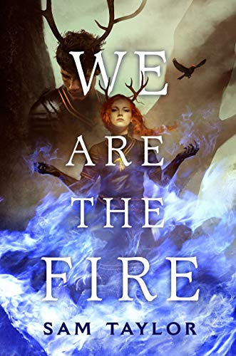 We Are the Fire by [Sam Taylor]