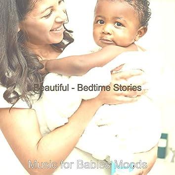 Beautiful - Bedtime Stories