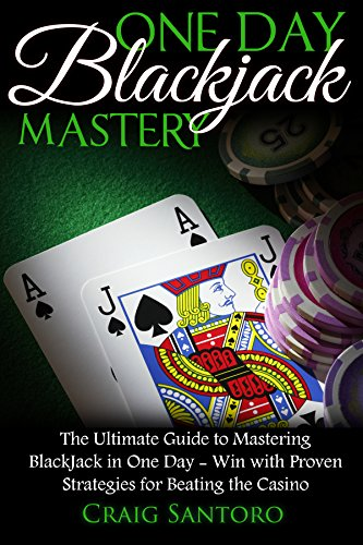 BLACKJACK: ONE DAY BLACKJACK MASTERY: The Ultimate Guide to Mastering BlackJack in One Day! Play like a Pro with Proven Strategies for Beating the Casino. (English Edition)