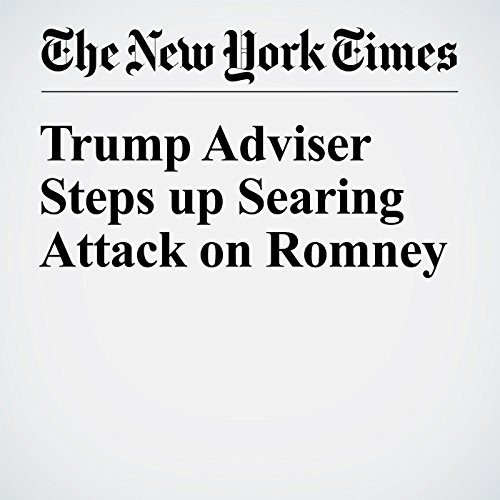 Trump Adviser Steps up Searing Attack on Romney cover art