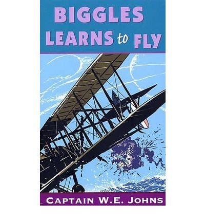 [(Biggles Learns to Fly)] [Author: W. E. Johns] published on (September, 1992)