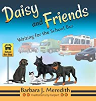 Daisy and Friends Waiting for the School Bus