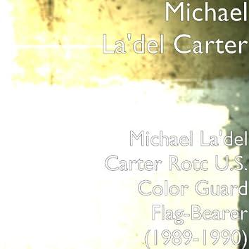 Michael La'del Carter Rotc U.S. Color Guard Flag-Bearer (1989-1990)