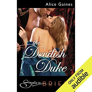 The Devilish Duke                   By:                                                                                                                                 Alice Gaines                               Narrated by:                                                                                                                                 Faye Adele                      Length: 1 hr and 26 mins     79 ratings     Overall 4.0