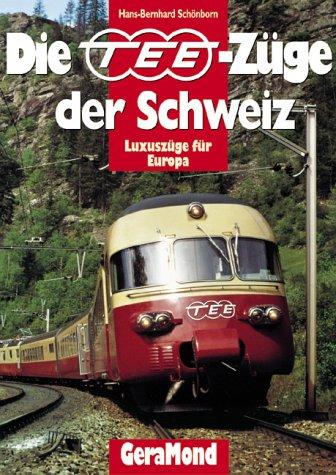 Die TEE-Züge der Schweiz