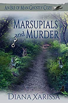 Marsupials and Murder (An Isle of Man Ghostly Cozy Book 13) by [Diana Xarissa]