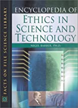 Encyclopedia of Ethics in Science and Technology (Facts on File Science Library)
