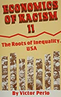 Economics of Racism Ii, U. S. A.: The Roots of Inequality, USA 0717806987 Book Cover