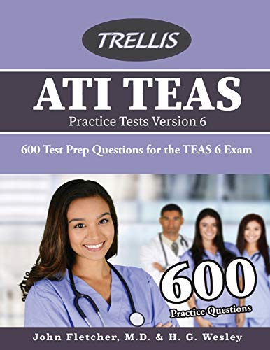 ATI TEAS Practice Tests Version 6: 600 Test Prep Questions for the TEAS 6 Exam