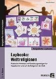 Lapbooks: Weltreligionen - Grundschule: Praktische Hinweise und Gestaltungsvorlagen für Klappbücher rund um die Religionen der Welt (2. bis 4. Klasse) (Bergedorfer Lapbooks)