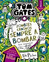 Tom Gates 11 Zombies caninos sempre a bombar (por enquanto) (Portuguese Edition)