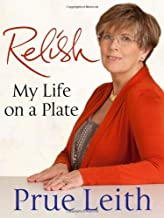 Relish: My Life on a Plate by Prue Leith (2012-02-28)