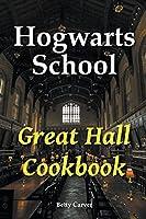 Hogwarts School Great Hall Cookbook