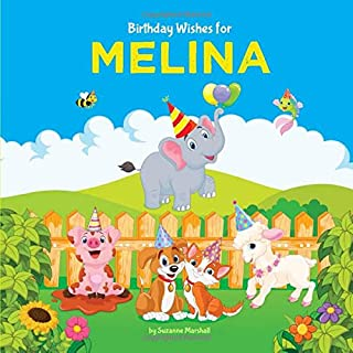 Birthday Wishes for Melina: Personalized Book and Birthday Book with Birthday Wishes for Kids (Birthday Books, Personalize...