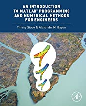 An Introduction to MATLAB? Programming and Numerical Methods for Engineers by Siauw, Timmy, Bayen, Alexandre (2014) Paperback