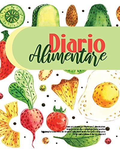 Diario Alimentare: 1 Anno Per Ricominciare!Diario Per L