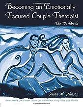 The Emotionally Focused Therapist Training Set: Becoming an Emotionally Focused Couple Therapist: The Workbook: Volume 1