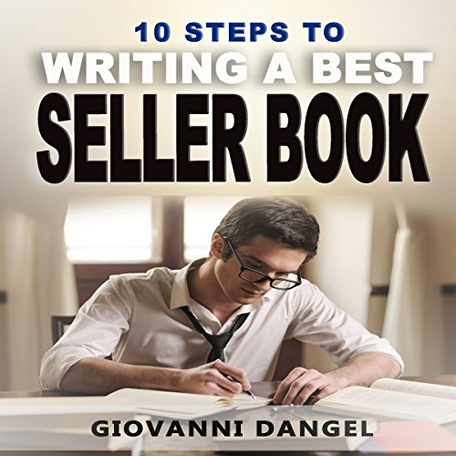 10 Steps to Writing a Best Seller Book audiobook cover art