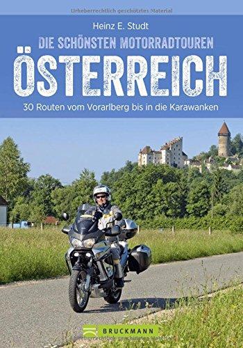 Bikertouren Österreich: Die schönsten Motorradtouren in Österreich. 30 Routen vom Waldviertel bis in die Karawanken. Alpenpässe und Kurven: ein ... Routen vom Vorarlberg bis in die Karawanken