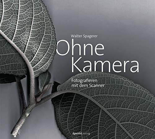Ohne Kamera: Fotografieren mit dem Scanner