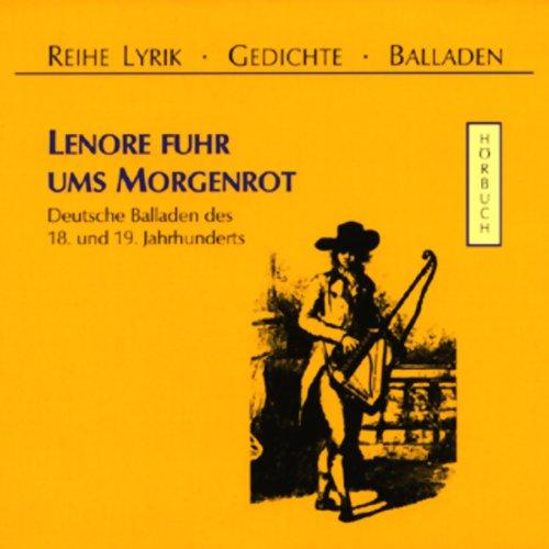 Lenore fuhr ums Morgenrot. Deutsche Balladen des 18. und 19. Jahrhunderts Titelbild