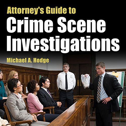 Attorney's Guide to Crime Scene Investigations cover art