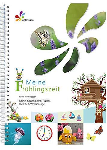 Meine Frühlingszeit: Spiele, Geschichten, Rätsel, Die Uhr & Wochentage (Fantassimo)