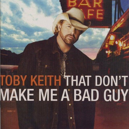 That Don't Make Me a Bad Guy by Toby Keith (2008) Audio CD