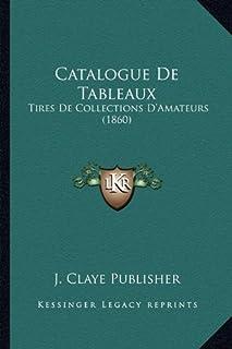 Catalogue de Tableaux: Tires de Collections D'Amateurs (1860)