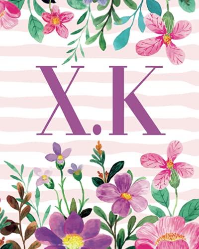 X.K: Monogram Initials X K Notebook For Women & Girls, Floral Monogram 8 x 10', Monogrammed Journal Gift