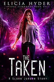 The Taken (The Soul Summoner Book 4) by [Elicia Hyder]