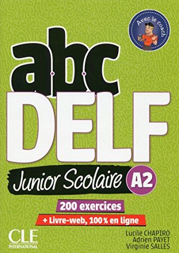 ABC DELF Junior scolaire - Niveau A2 - Livre + DVD + Livre-web - 2ème édition [Lingua francese]: Livre de l'eleve A2 + DVD + Livre-web - 2eme edition