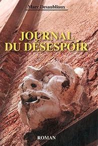 Journal du désespoir par Marc Desaubliaux