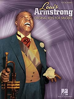 Louis Armstrong - Original Keys for Singers: Vocal/Piano