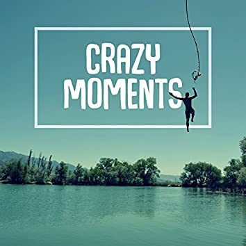 Crazy Moments – Holiday Songs, Relaxation Music, Ibiza Chill, Madness, Beach Party