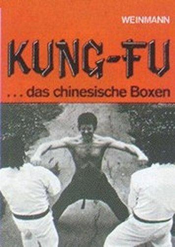 Kung-Fu: Das chinesische Boxen
