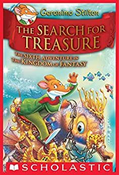 Geronimo Stilton and the Kingdom of Fantasy #6: The Search for Treasure by [Geronimo Stilton]