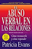 El abuso verbal en las relaciones (The Verbally Abusive Relationship): Como reconocerlo y como responder