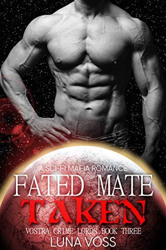 Fated Mate Taken: A Dark Sci-Fi Mafia Romance (Vostra Crime Lords Book 3) (English Edition)